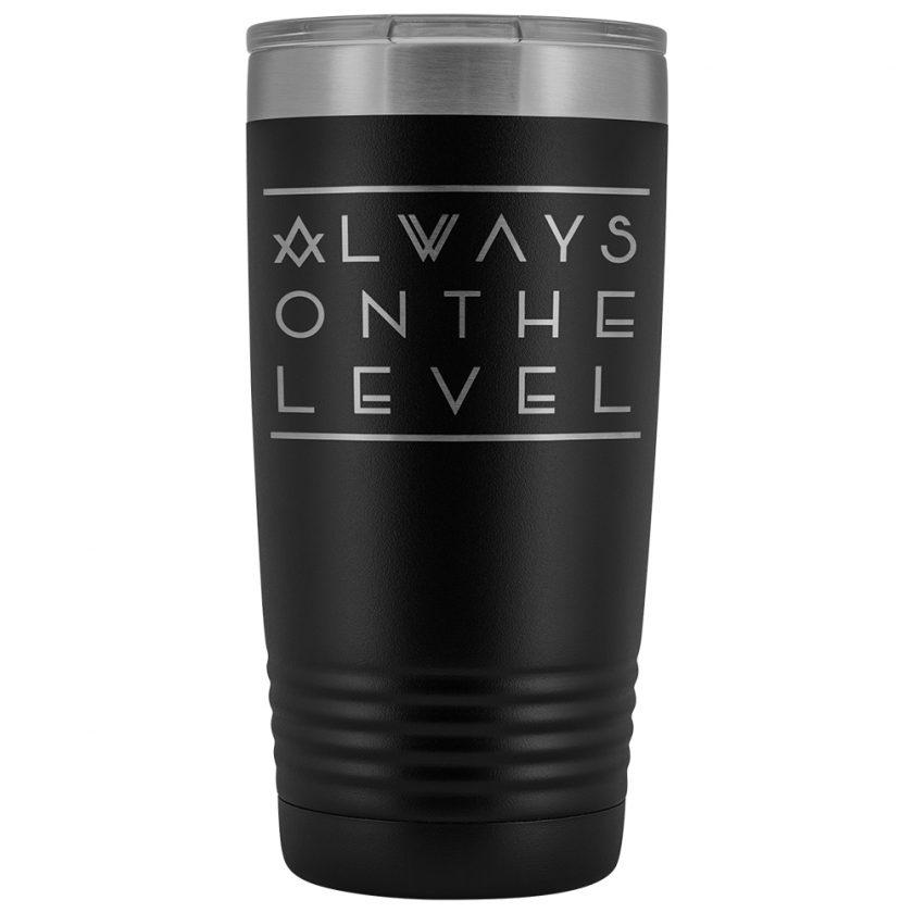 Always On The Level Masonic 20oz Tumbler Black
