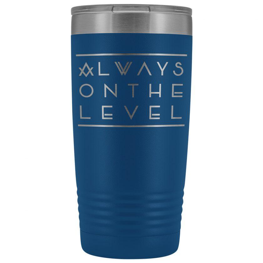 Always On The Level Masonic 20oz Tumbler Blue