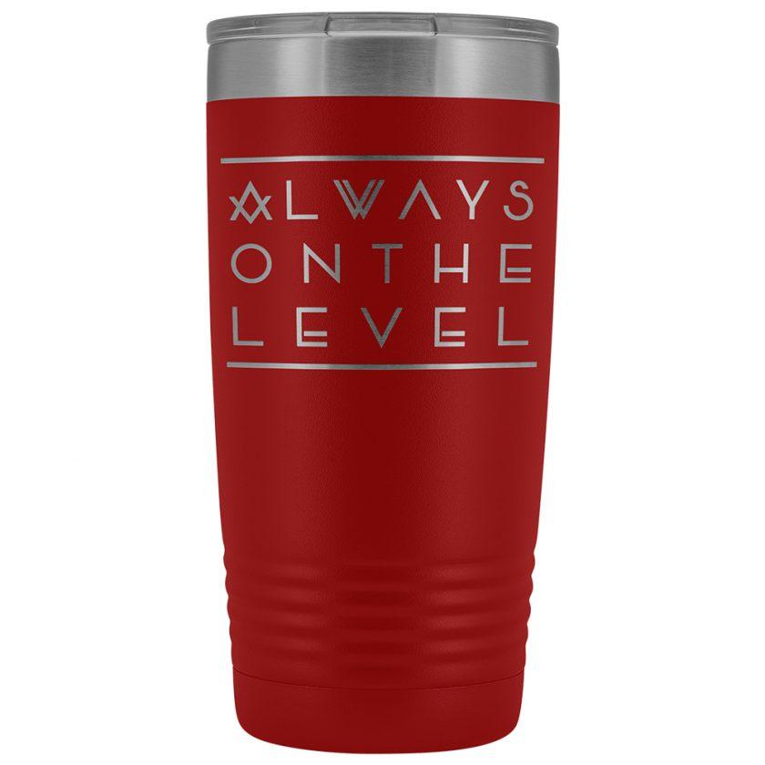 Always On The Level Masonic 20oz Tumbler Red