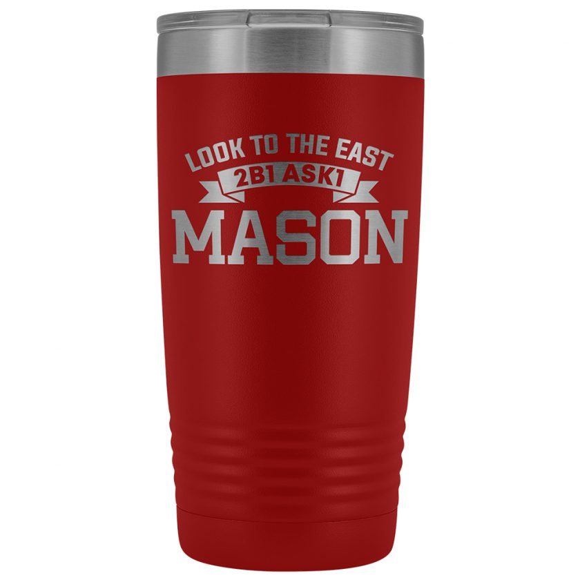 LooK To The East 2B1 ASK1 Masonic 20oz Red Tumbler