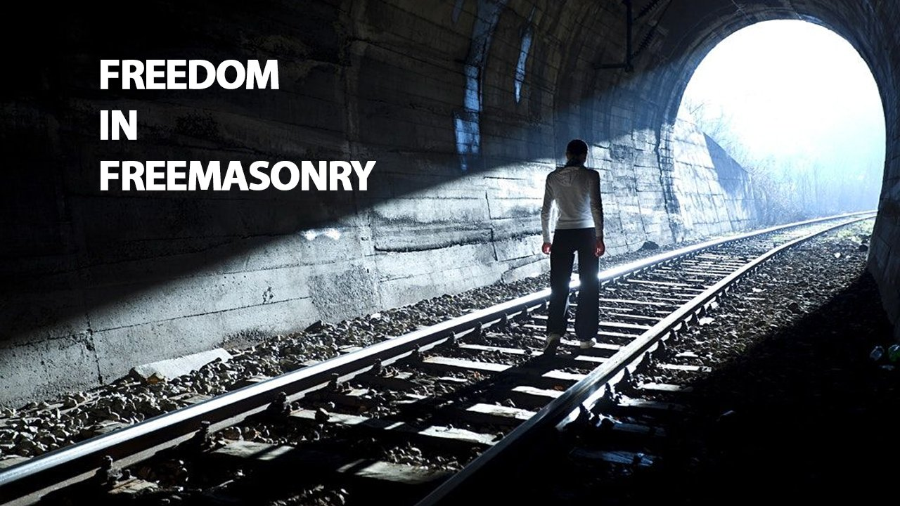 The Importance of Freedom in Freemasonry Freedom in Freemasonry