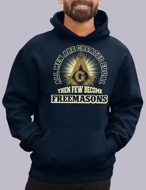 All Men Are Created Equal Masonic Hoodie all men navy hoodie