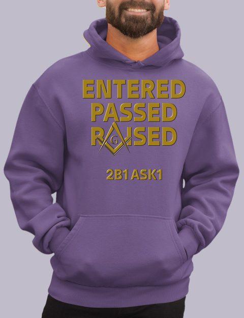 Entered Passed Raised 2B1 ASK1 Masonic Hoodie enter passed purple hoodie