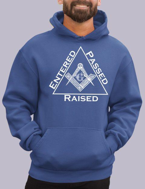 Entered Passed Raised Masonic Hoodie entered royal hoodie