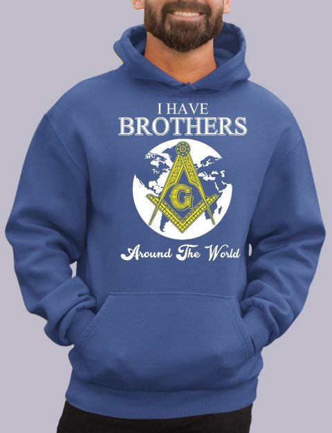 I Have Brothers Around The World Masonic Hoodie i have brothers royal hoodie