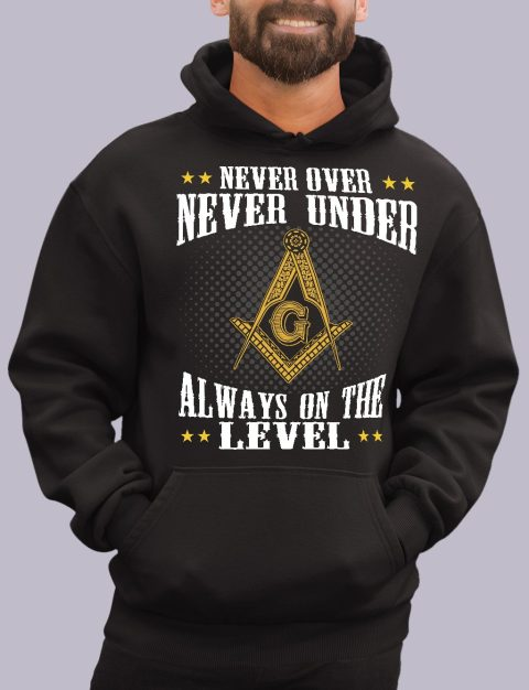 Never Over Never Under Masonic Hoodie Never over black hoodie
