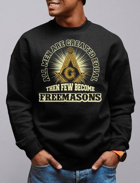 All Men Are Created Equal Masonic Sweatshirt all men black sweatshirt