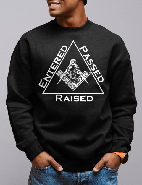 Entered Passed Raised Masonic Sweatshirt entered 2 black sweatshirt