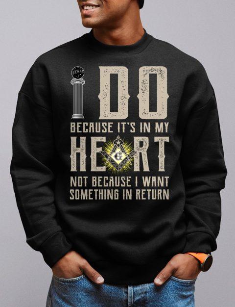 I Do Because It's In My Heart Masonic Sweatshirt i do black sweatshirt