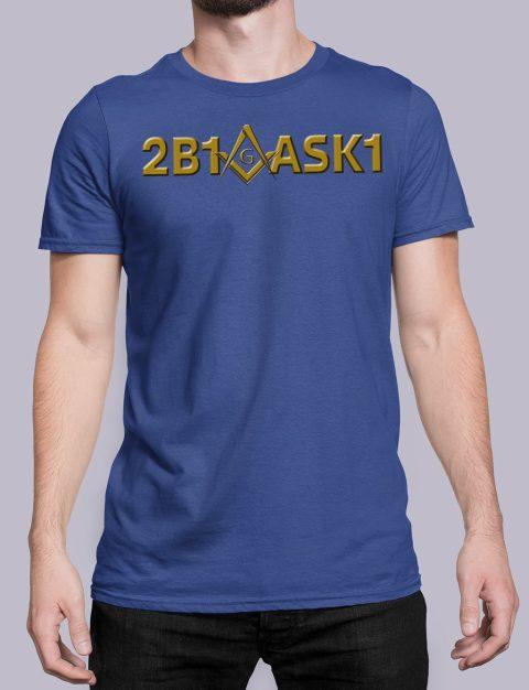 2B1 ASK1 Masonic T-Shirt 2b1ask1 royal shirt
