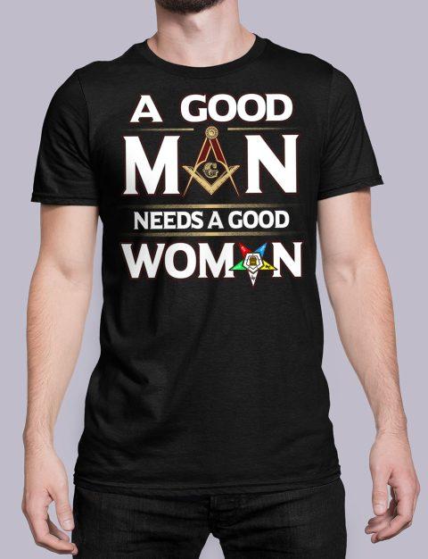 A Good Man Needs A Good Woman T-shirt A Good Man Needs A Good Woman black shirt