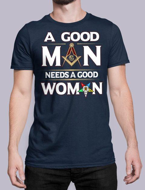 A Good Man Needs A Good Woman T-shirt A Good Man Needs A Good Woman navy shirt