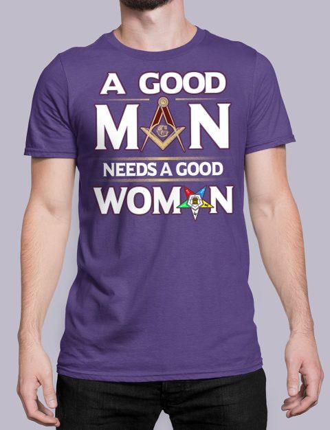 A Good Man Needs A Good Woman T-shirt A Good Man Needs A Good Woman purple shirt