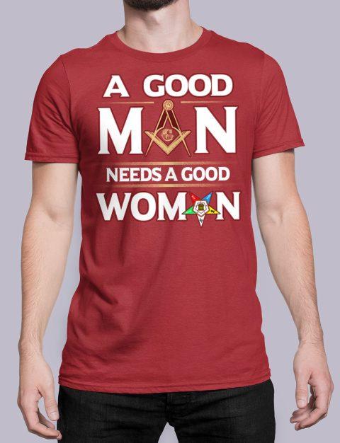 A Good Man Needs A Good Woman T-shirt A Good Man Needs A Good Woman red shirt