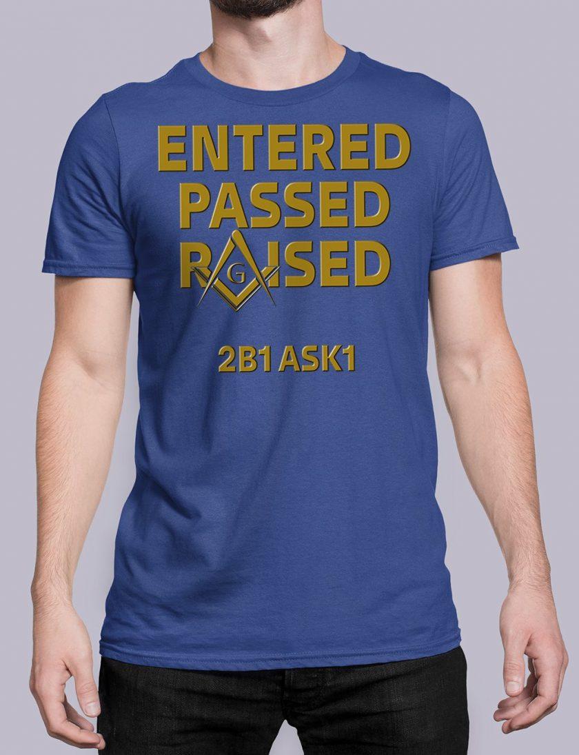 Entered Passed Raised 2B1 ASK1 royal shirt 8