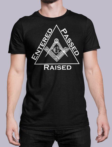 Entered Passed Raised Masonic T-Shirt Entered Passed Raised black shirt 9