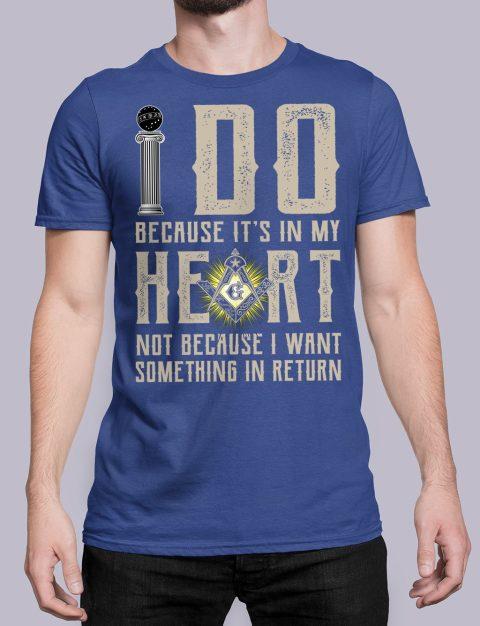 I Do Because It's In My Heart Masonic T-Shirt I do masonic royal shirt 15