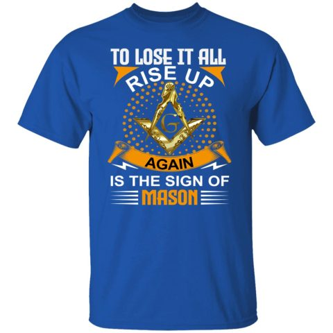 To Lose It All Masonic T-Shirt redirect07232021130734 6